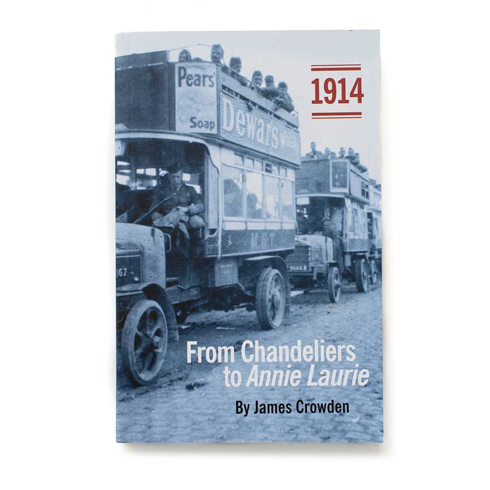 1914 - From Chandeliers to Annie Laurie by James Crowden