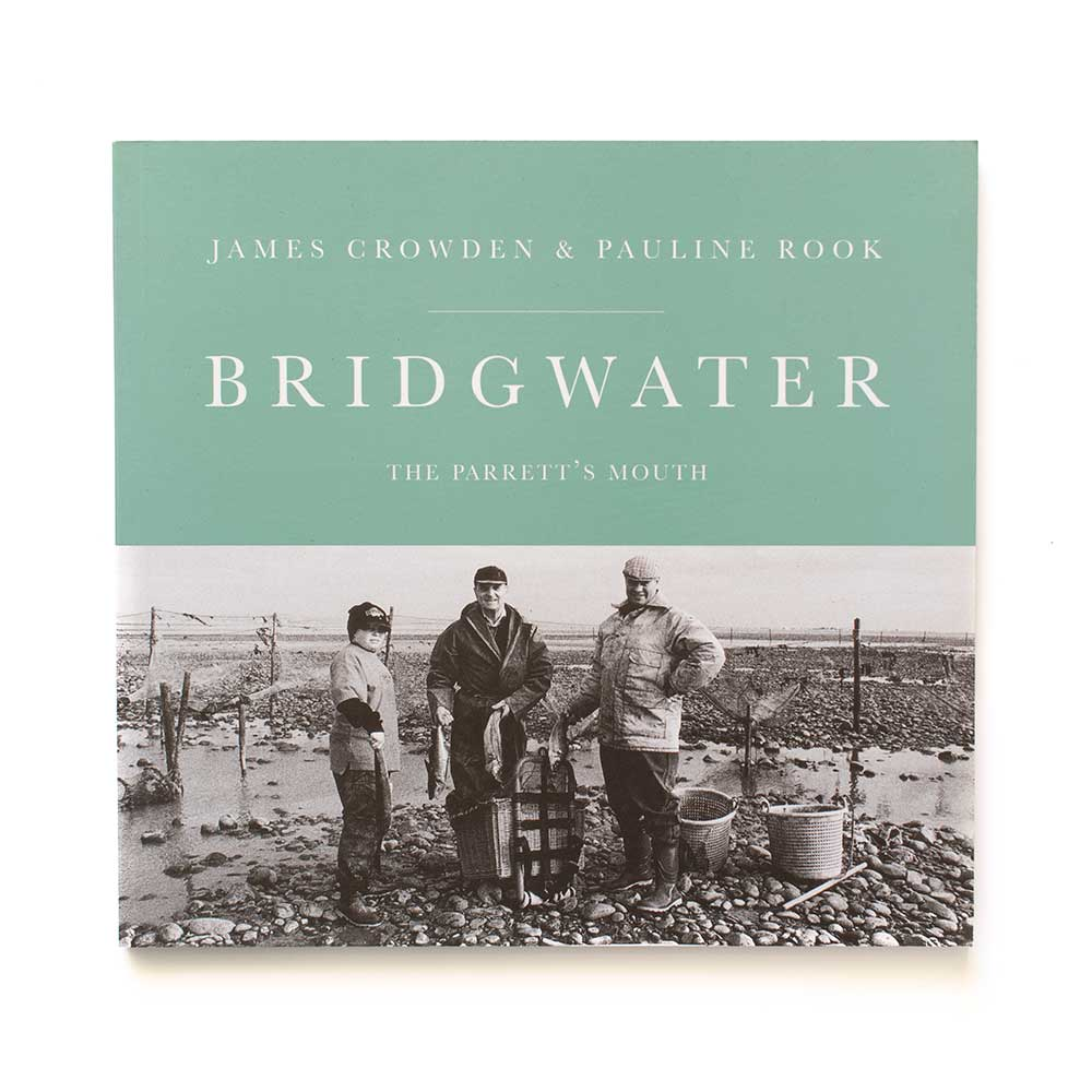 Bridgwater - The Parrett's Mouth by James Crowden and Pauline Rook