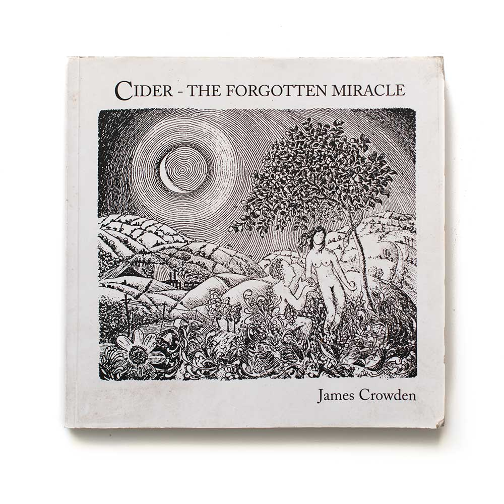 Cider - The Forgotten Miracle by James Crowden