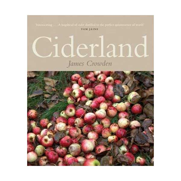 Ciderland By James Crowden