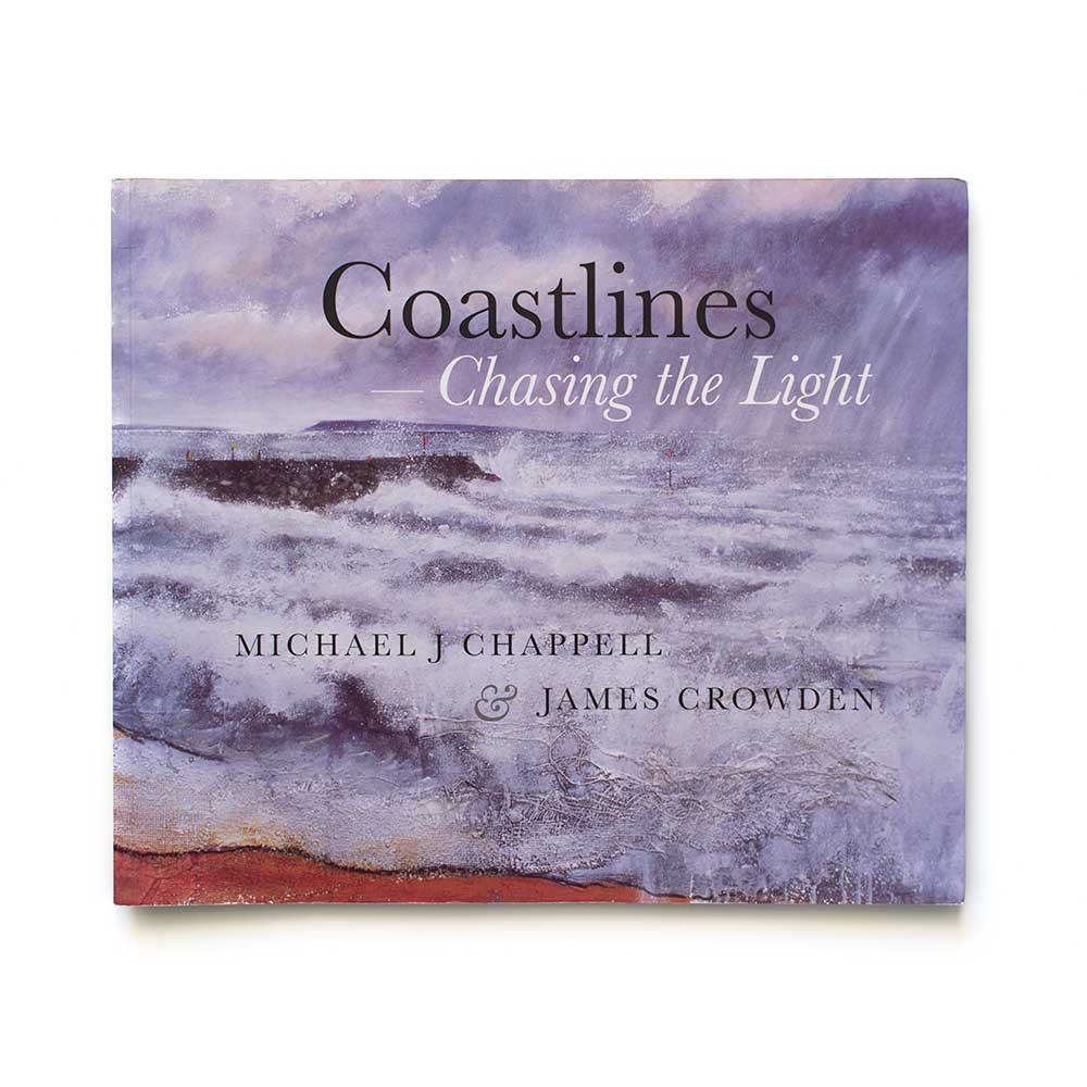Coastlines - Chasing the Light by Michael J Chappell and James Crowden