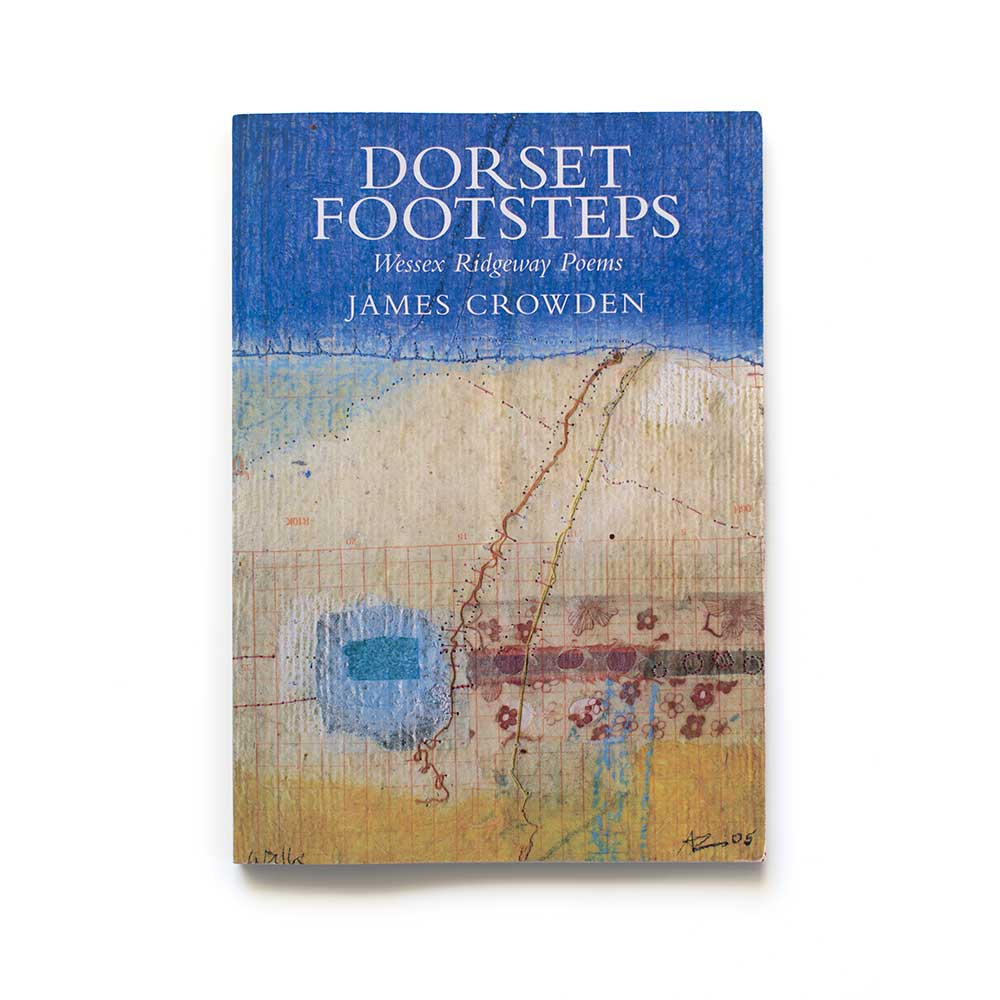 Dorset Footsteps - Wessex Ridgeway Poems by James Crowden