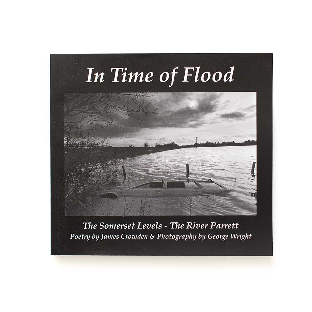 In Time of Flood - The Somerset Levels - The River Parrett by James Crowden