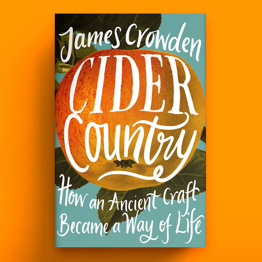 Cider Country - How an Ancient Craft Became a Way of Life